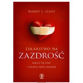 Robert L.Leahy Lekarstwo na zazdrość