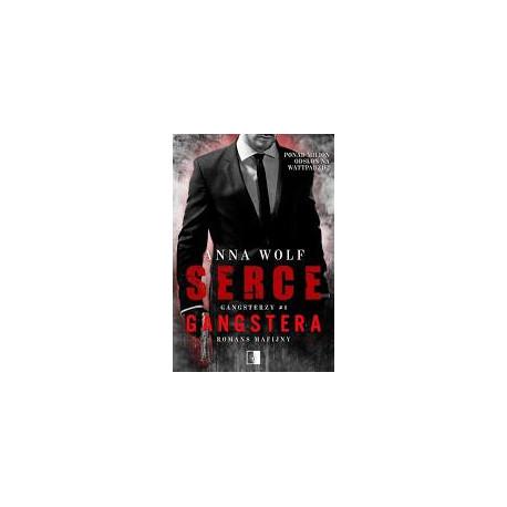 Serce gangstera. Romans mafijny. Anna Wolf.