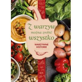 Warzywne Historie . Z warzyw można zrobić wszystko .