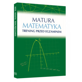 Matura. Matematyka. Trening przed egzaminem Roman Wosiek