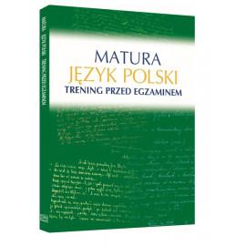 Matura. Język polski. Trening przed egzaminem Małgorzata Kosińska-Pułka