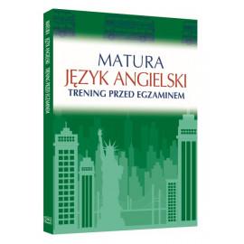 Matura. Język angielski. Trening przed egzaminem . Katarzyna Łaziuk