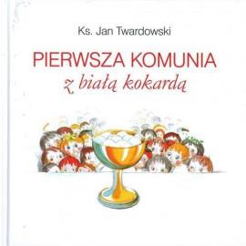 Pierwsza Komunia Z Białą Kokardą - Jan Twardowski